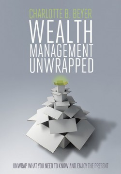 Wealth Management Unwrapped, by Charlotte Beyer